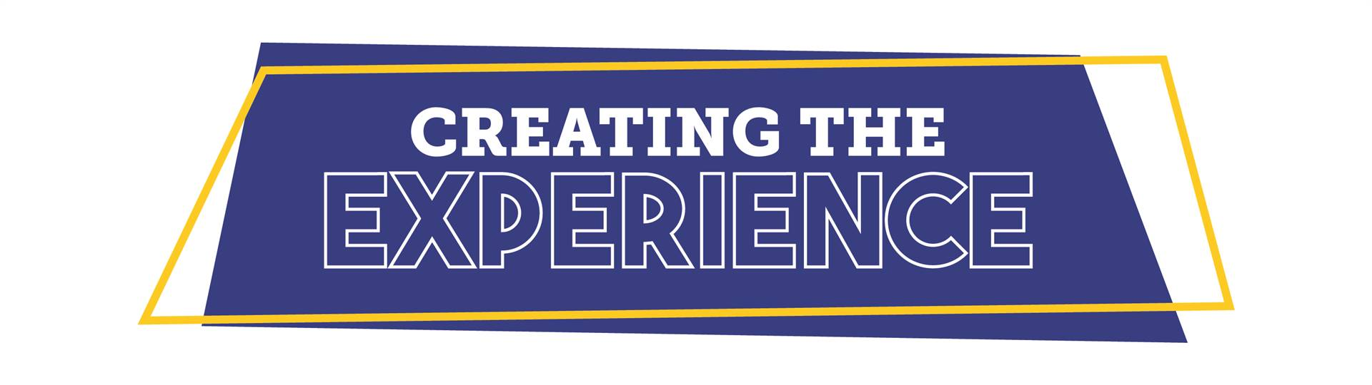 Creating the Experience